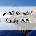 Seattle Revisited 2018 - Pike Place and Seattle Waterfront